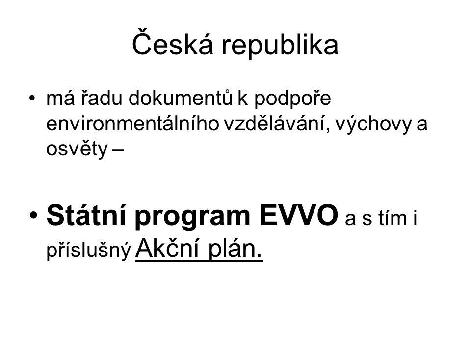 Státní program EVVO a s tím i příslušný Akční plán.