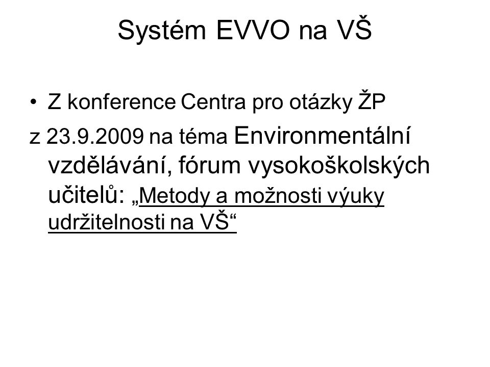 Systém EVVO na VŠ Z konference Centra pro otázky ŽP