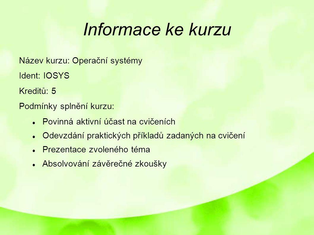 Informace ke kurzu Název kurzu: Operační systémy Ident: IOSYS