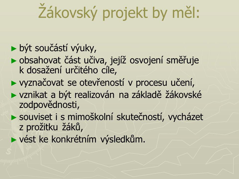 Žákovský projekt by měl: