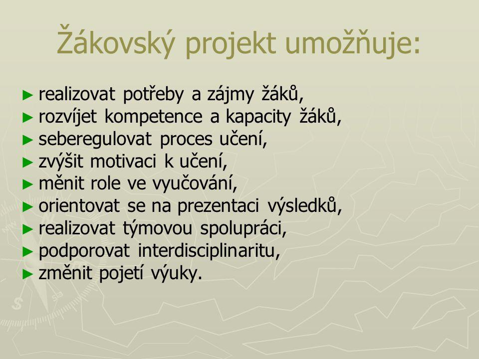 Žákovský projekt umožňuje: