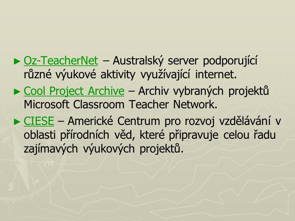 Oz-TeacherNet – Australský server podporující různé výukové aktivity využívající internet.