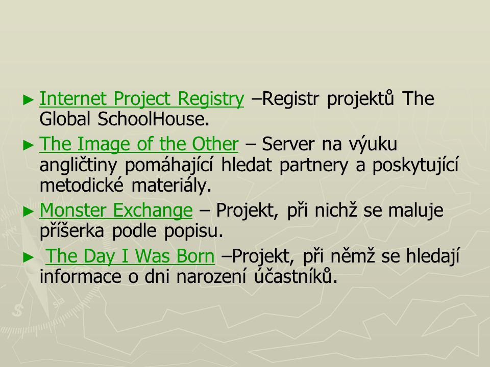 Internet Project Registry –Registr projektů The Global SchoolHouse.
