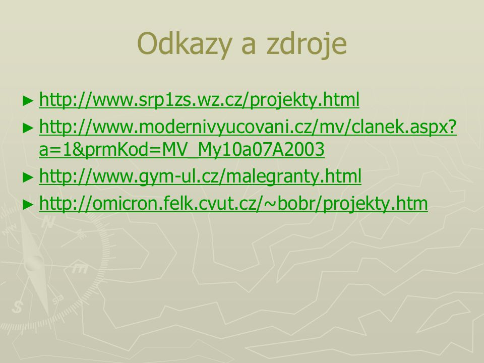 Odkazy a zdroje http://www.srp1zs.wz.cz/projekty.html