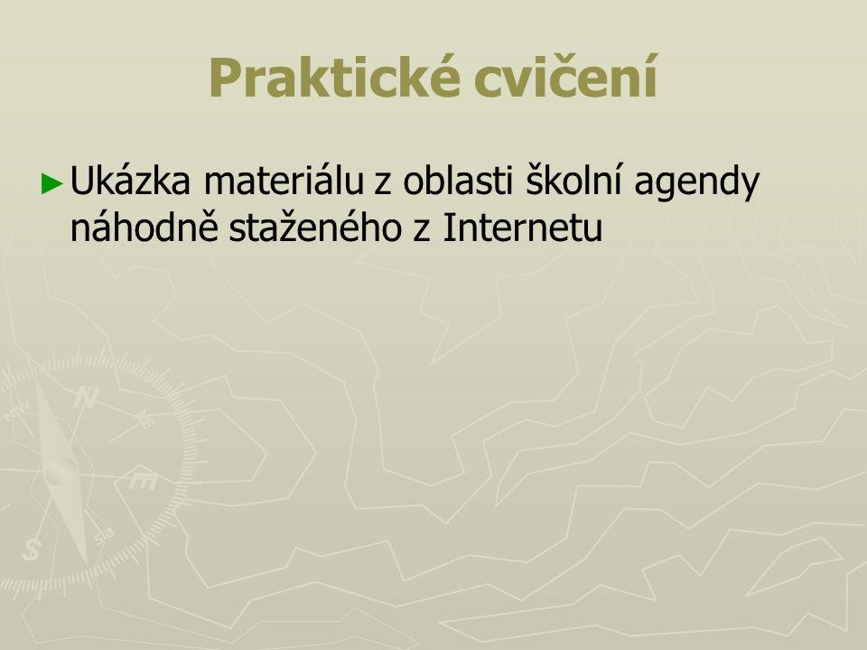 Praktické cvičení Ukázka materiálu z oblasti školní agendy náhodně staženého z Internetu