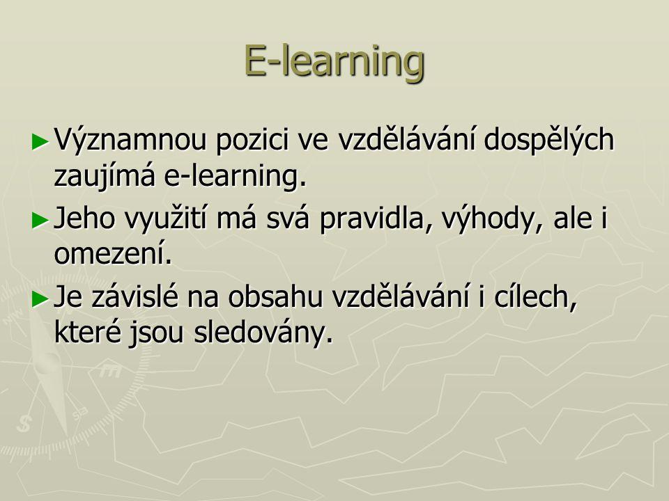 E-learning Významnou pozici ve vzdělávání dospělých zaujímá e-learning. Jeho využití má svá pravidla, výhody, ale i omezení.