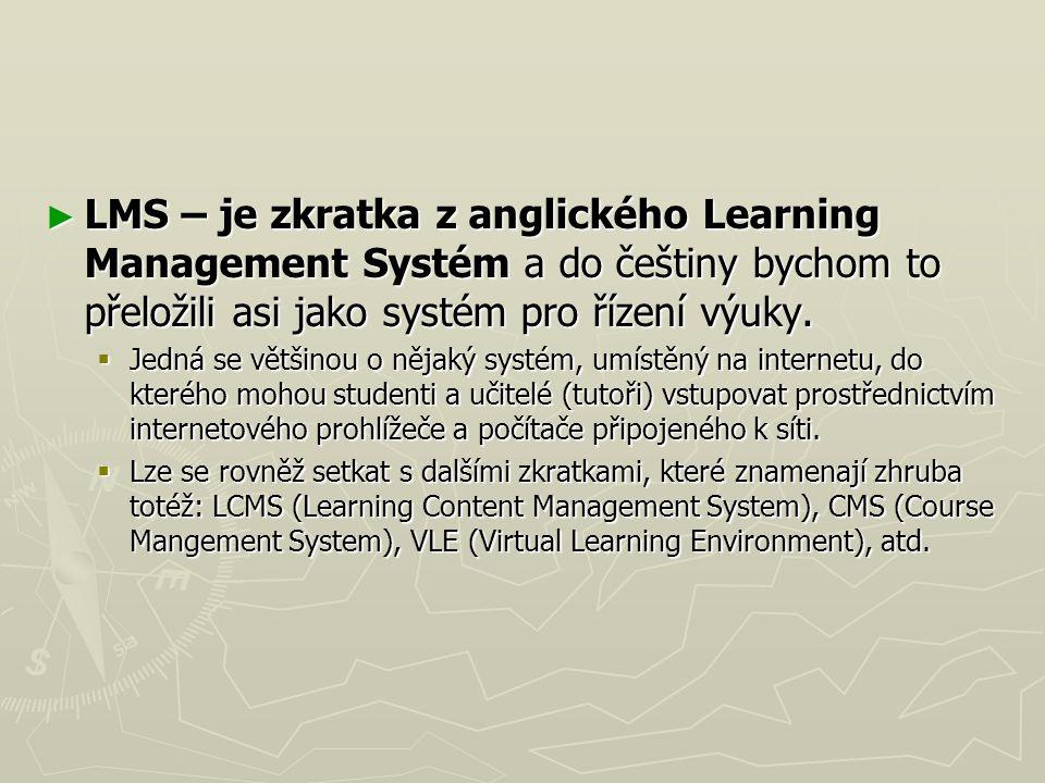 LMS – je zkratka z anglického Learning Management Systém a do češtiny bychom to přeložili asi jako systém pro řízení výuky.