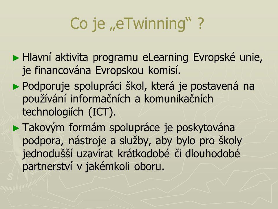 """Co je """"eTwinning Hlavní aktivita programu eLearning Evropské unie, je financována Evropskou komisí."""