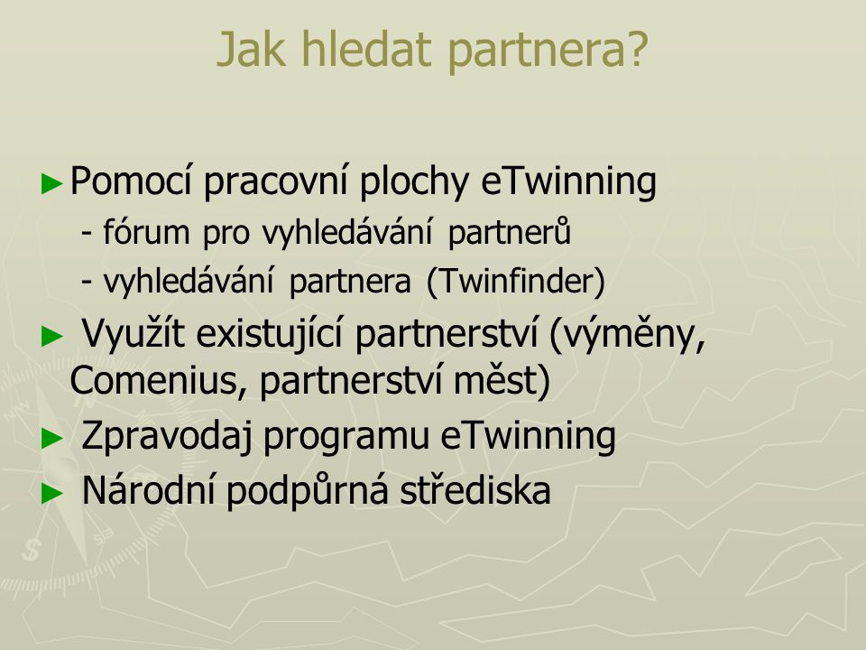Jak hledat partnera Pomocí pracovní plochy eTwinning