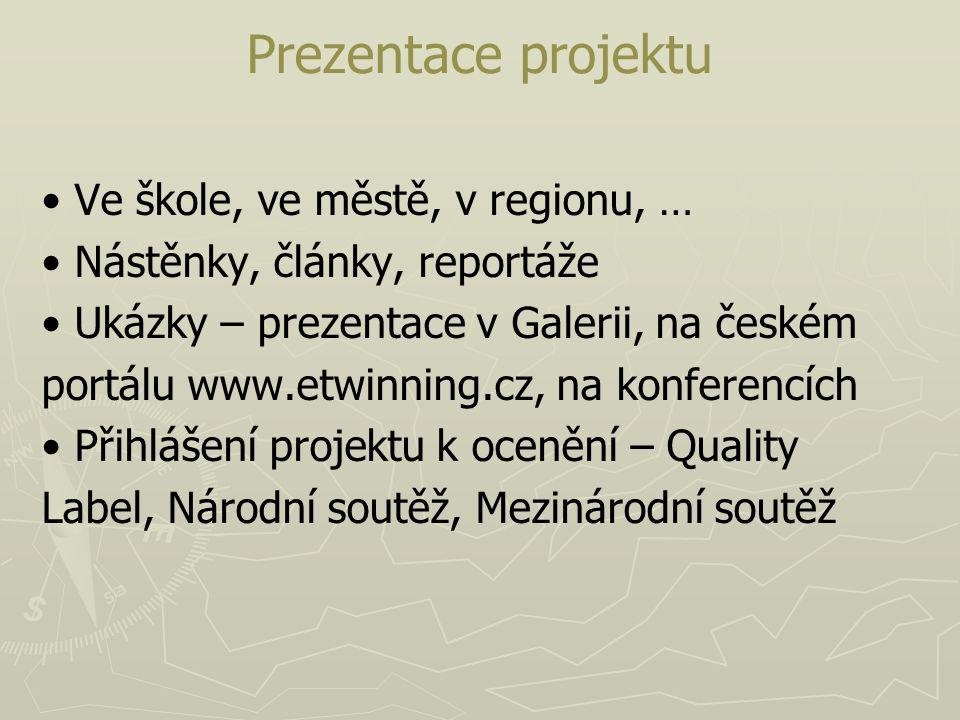 Prezentace projektu • Ve škole, ve městě, v regionu, …