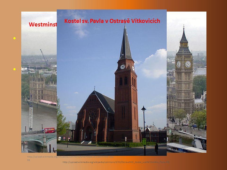 ARCHITEKTURA Kostel sv. Pavla v Ostravě Vítkovicích. Westminsterský palác v Londýně.