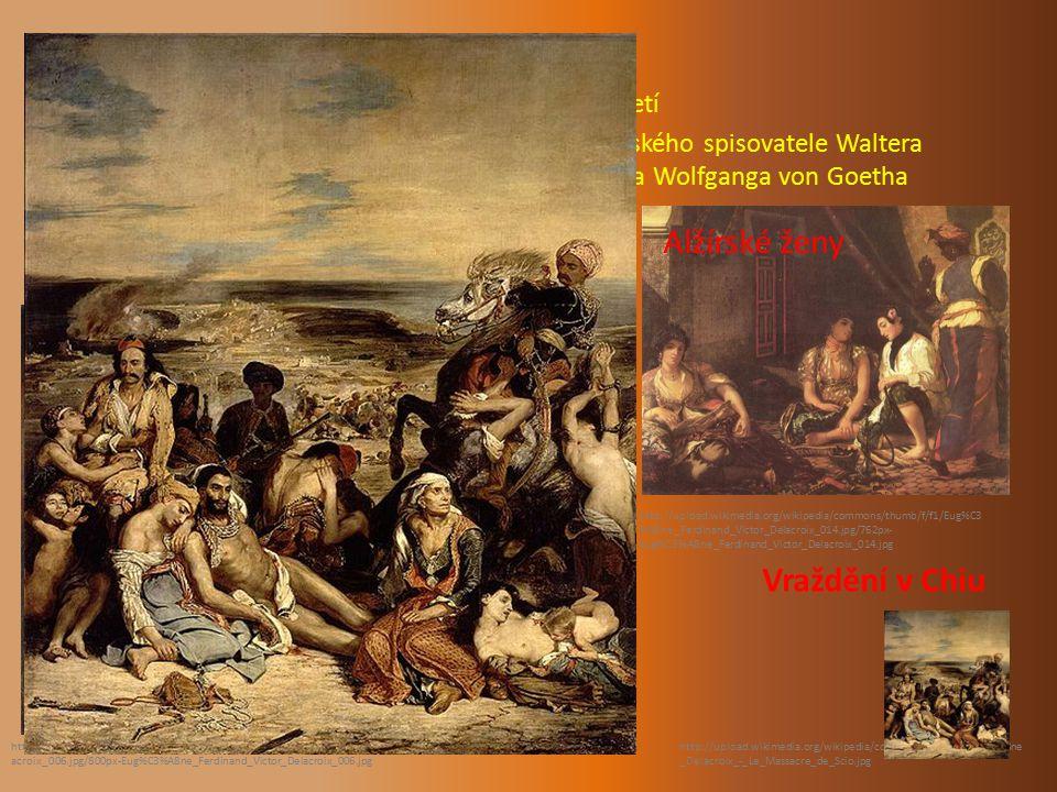 Eugéne Delacroix Alžírské ženy Dantova bárka Vraždění v Chiu