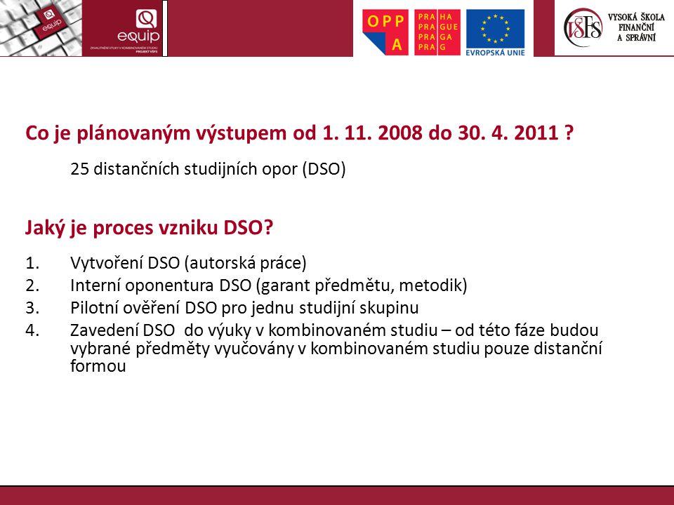 Co je plánovaným výstupem od 1. 11. 2008 do 30. 4. 2011
