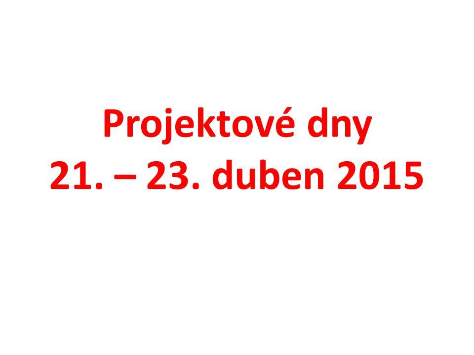 Projektové dny 21. – 23. duben 2015