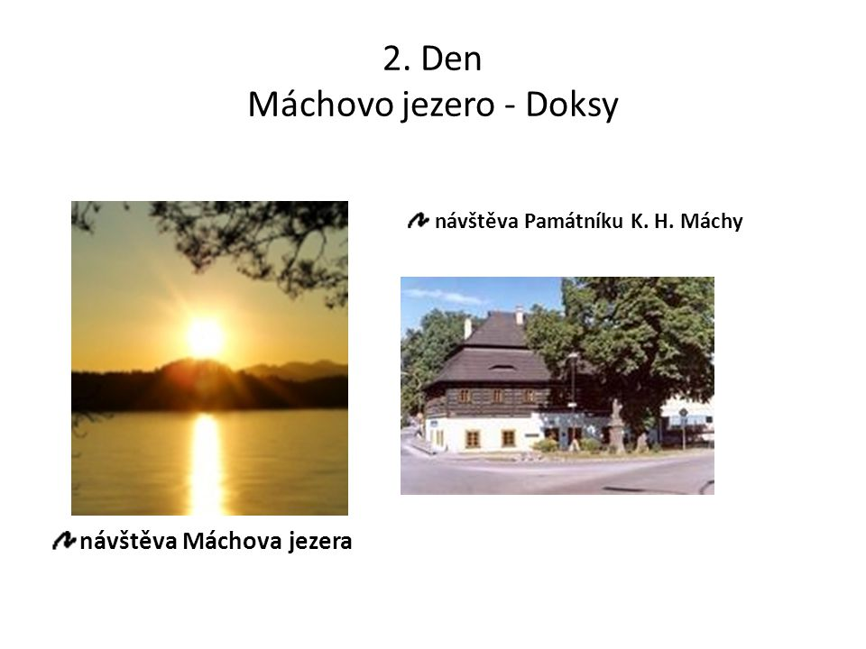 2. Den Máchovo jezero - Doksy