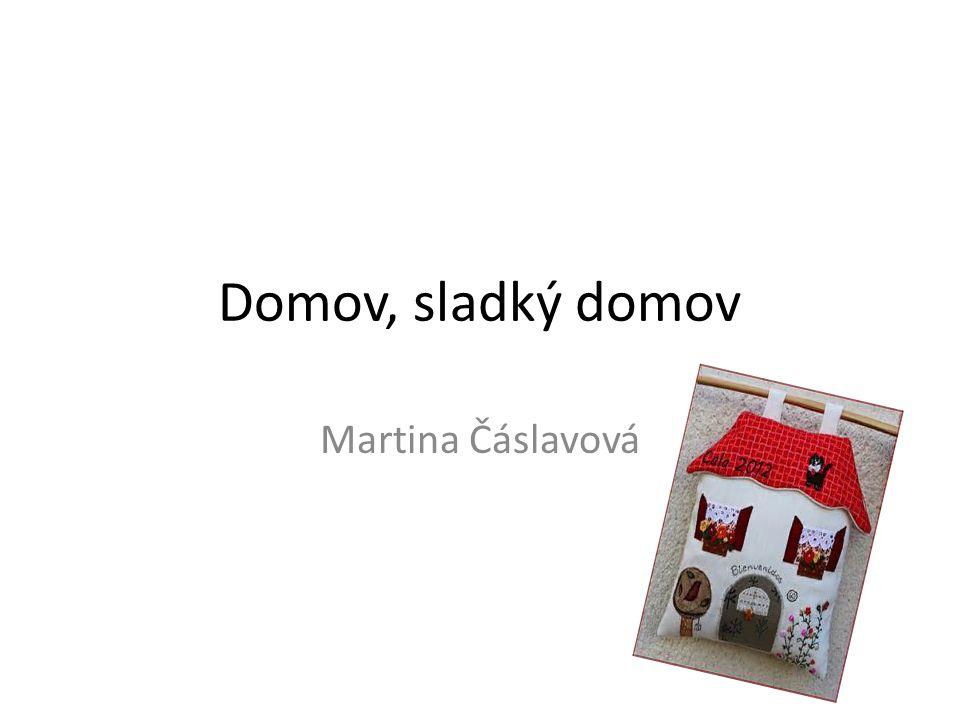 Domov, sladký domov Martina Čáslavová