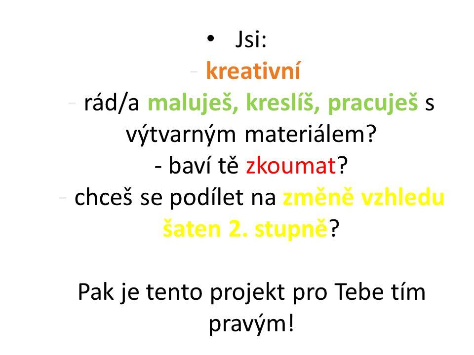 Jsi: - kreativní. - rád/a maluješ, kreslíš, pracuješ s výtvarným materiálem.