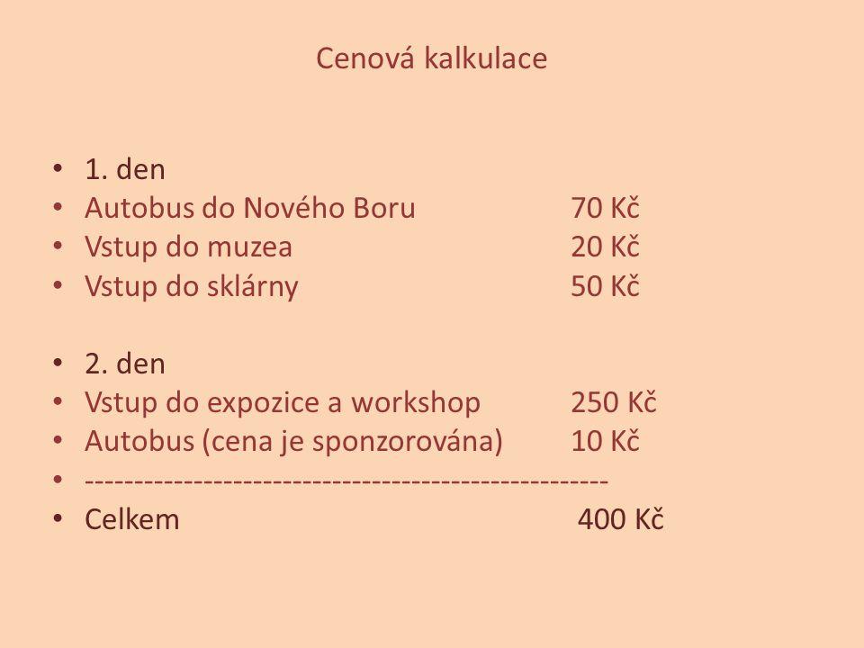 Cenová kalkulace 1. den Autobus do Nového Boru 70 Kč