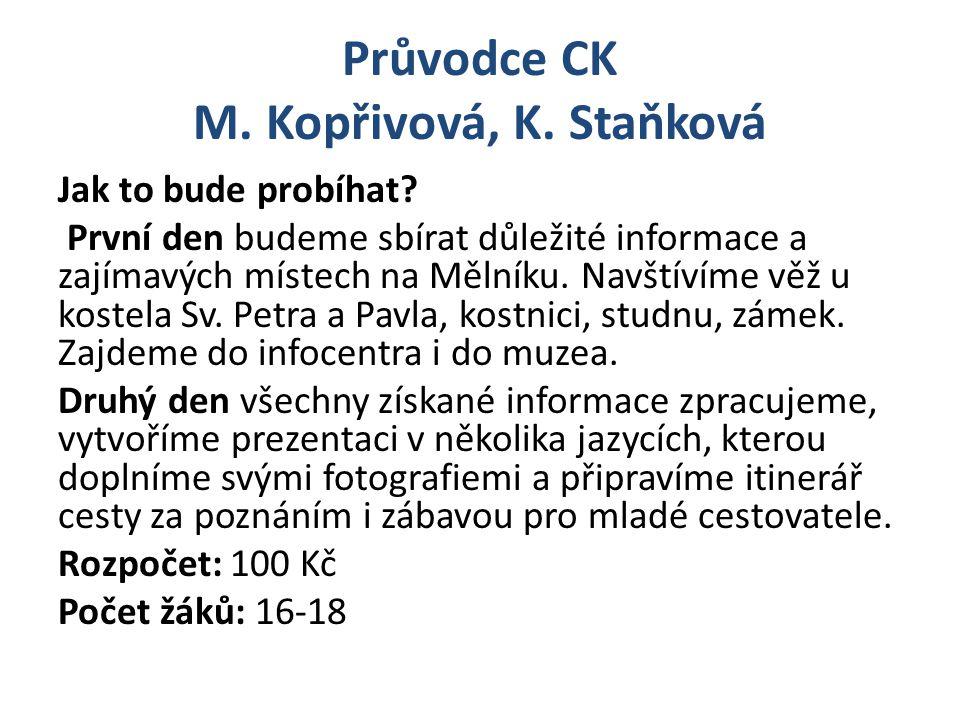 Průvodce CK M. Kopřivová, K. Staňková