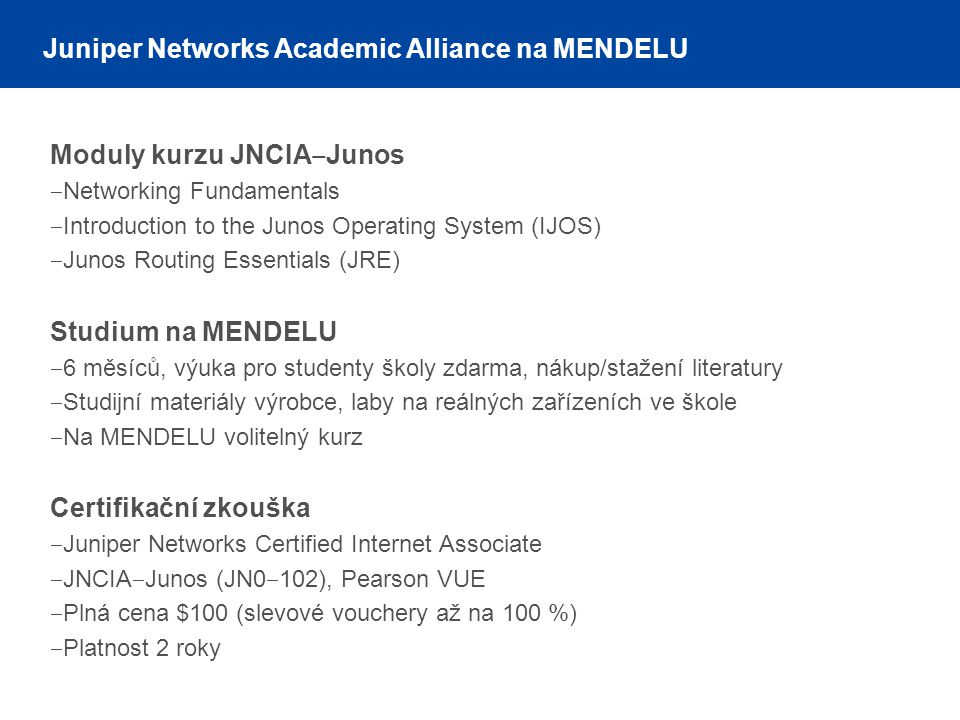 Juniper Networks Academic Alliance na MENDELU