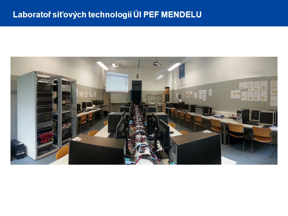 Laboratoř síťových technologií ÚI PEF MENDELU