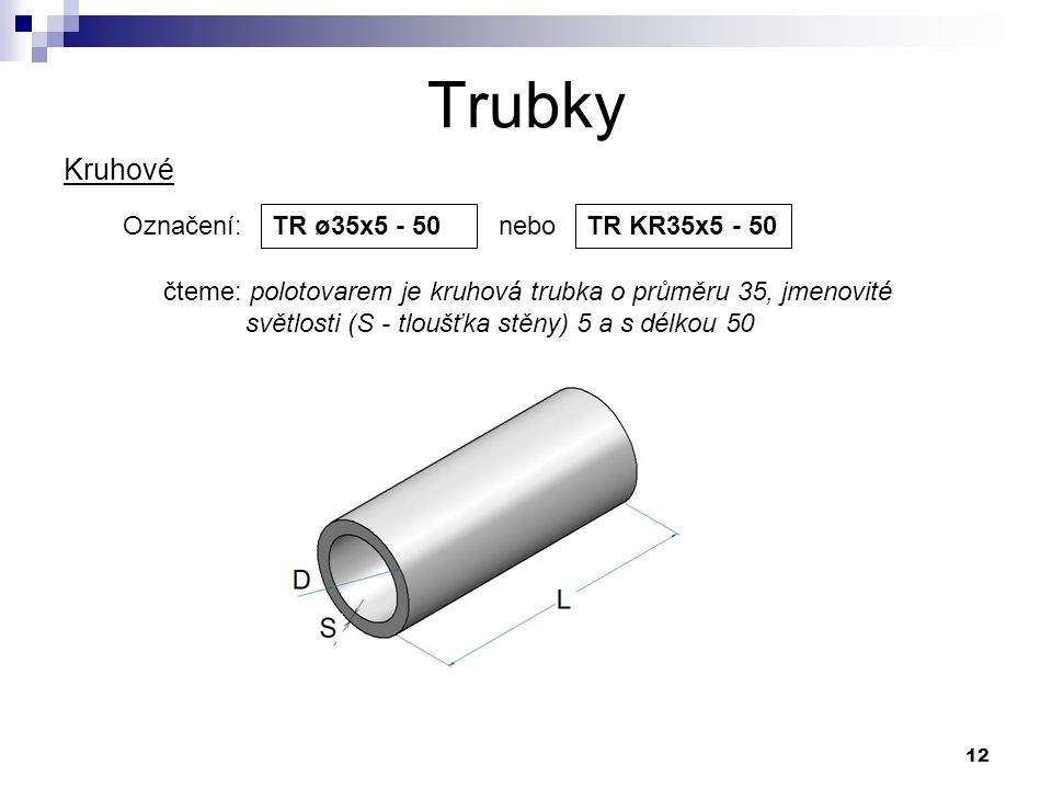 Trubky Kruhové Označení: nebo TR ø35x5 - 50 TR KR35x5 - 50