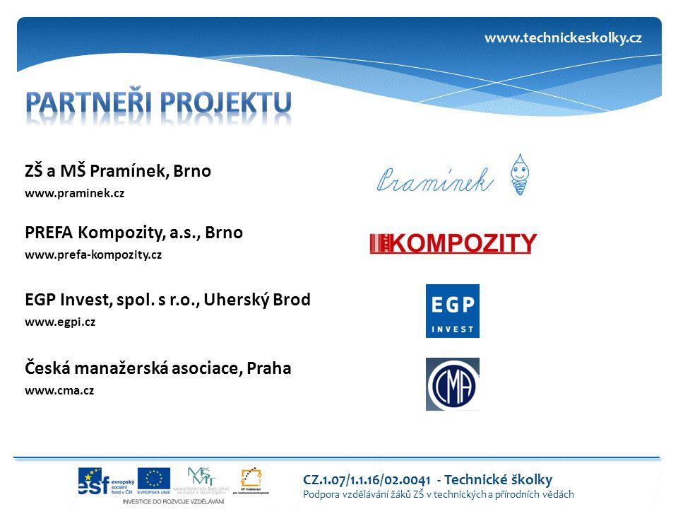 partneři projektu ZŠ a MŠ Pramínek, Brno PREFA Kompozity, a.s., Brno