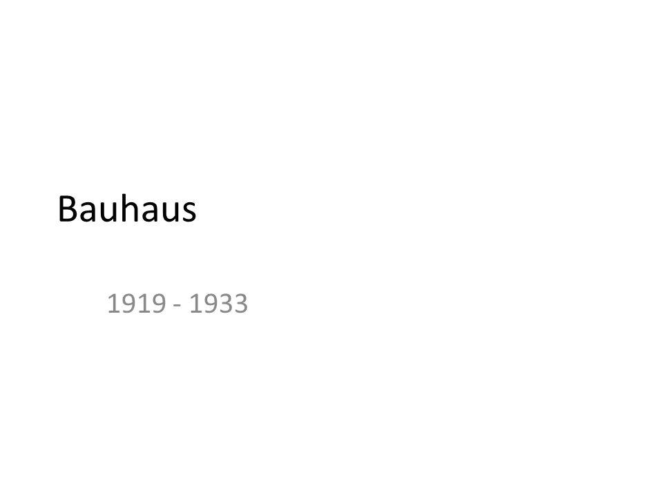 Bauhaus 1919 - 1933