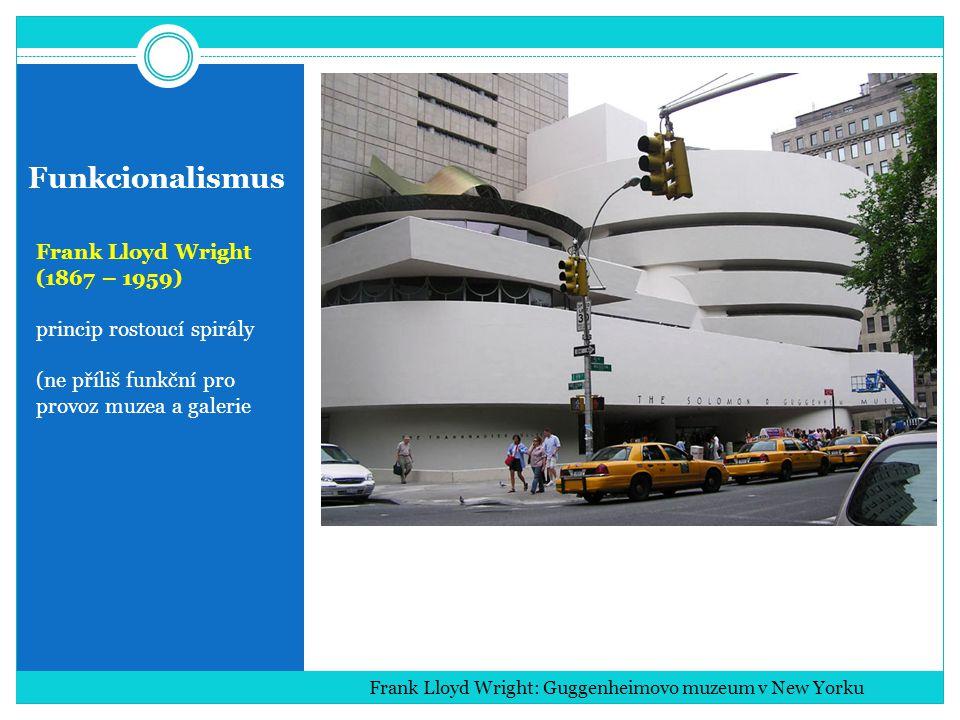 Funkcionalismus Frank Lloyd Wright (1867 – 1959)