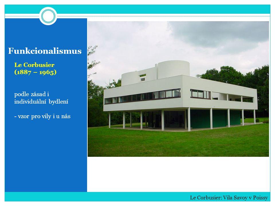 Funkcionalismus Le Corbusier (1887 – 1965)