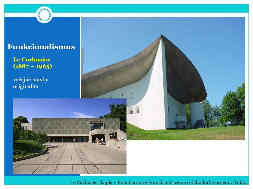Funkcionalismus Le Corbusier (1887 – 1965) veřejné stavby originalita