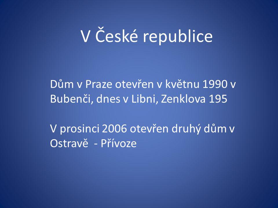 V České republice Dům v Praze otevřen v květnu 1990 v Bubenči, dnes v Libni, Zenklova 195.
