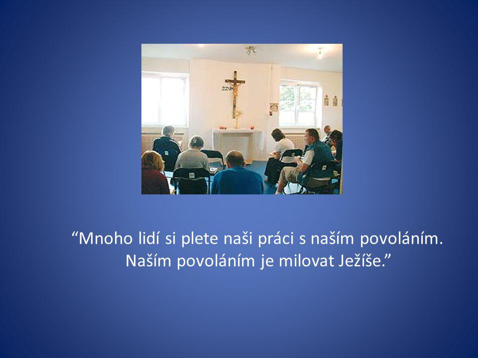 Naším povoláním je milovat Ježíše.