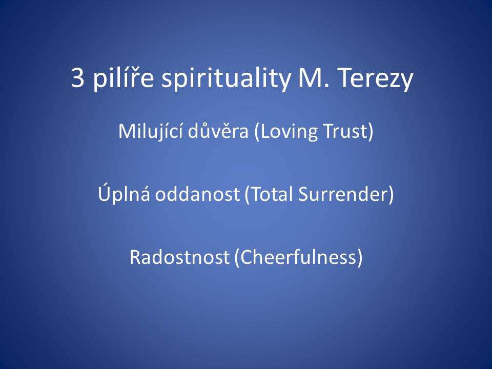 3 pilíře spirituality M. Terezy