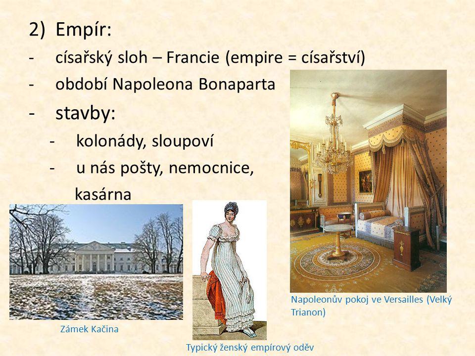 Empír: stavby: císařský sloh – Francie (empire = císařství)