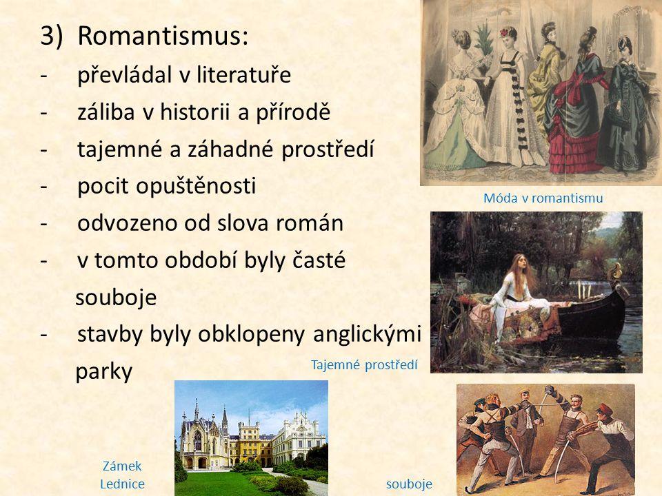 Romantismus: převládal v literatuře záliba v historii a přírodě