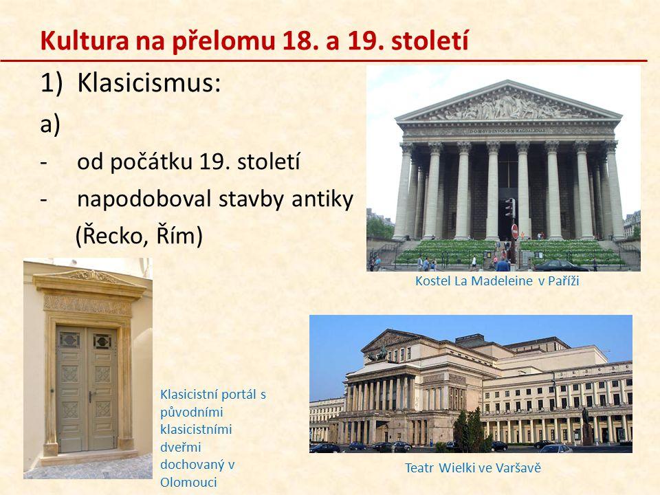 Kultura na přelomu 18. a 19. století Klasicismus: