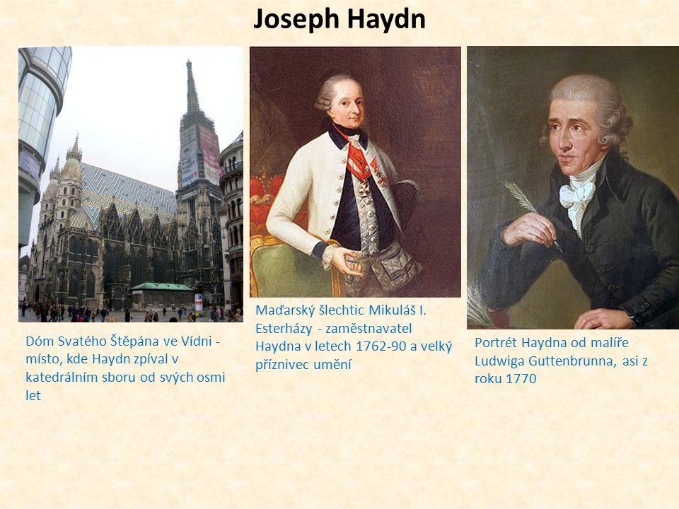 Joseph Haydn Maďarský šlechtic Mikuláš I. Esterházy - zaměstnavatel Haydna v letech 1762-90 a velký příznivec umění.