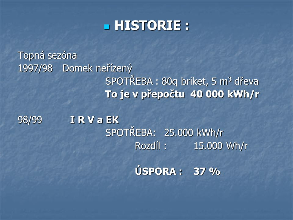 HISTORIE : Topná sezóna 1997/98 Domek neřízený