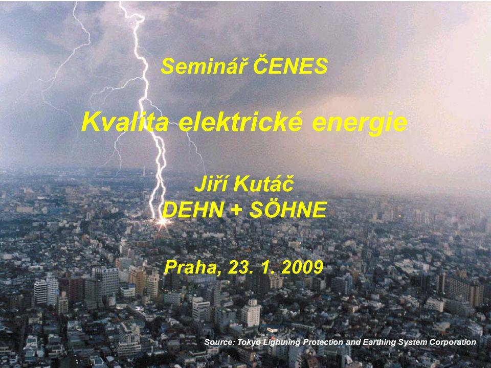 Solid Team 03/2008 Seminář ČENES Kvalita elektrické energie Jiří Kutáč DEHN + SÖHNE Praha, 23. 1. 2009.
