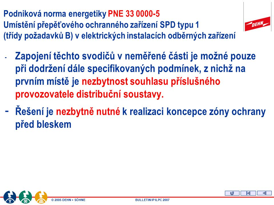 Podniková norma energetiky PNE 33 0000-5 Umístění přepěťového ochranného zařízení SPD typu 1 (třídy požadavků B) v elektrických instalacích odběrných zařízení