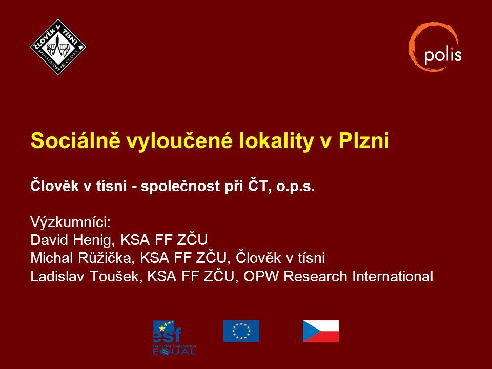 Sociálně vyloučené lokality v Plzni Člověk v tísni - společnost při ČT, o.p.s.