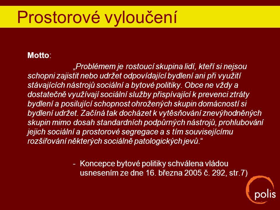 Prostorové vyloučení Motto: