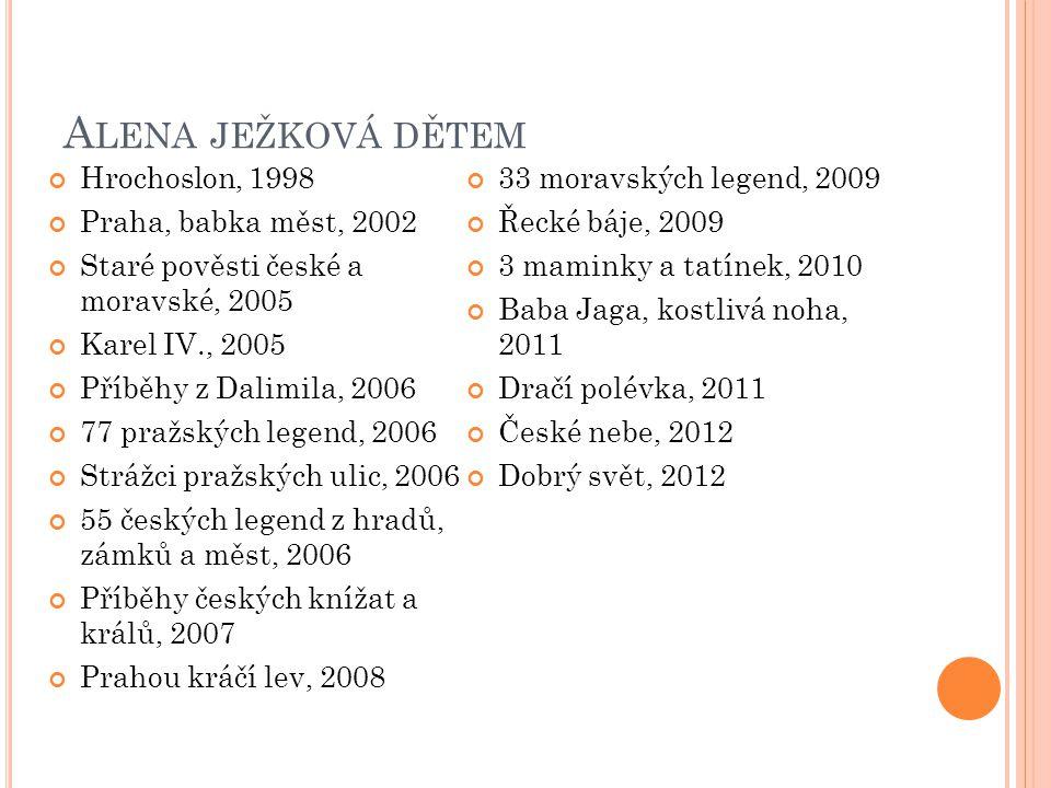 Alena ježková dětem Hrochoslon, 1998 33 moravských legend, 2009