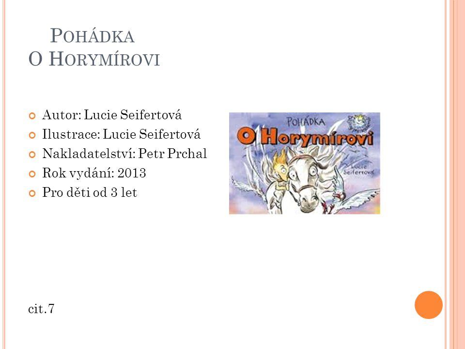 Pohádka O Horymírovi Autor: Lucie Seifertová