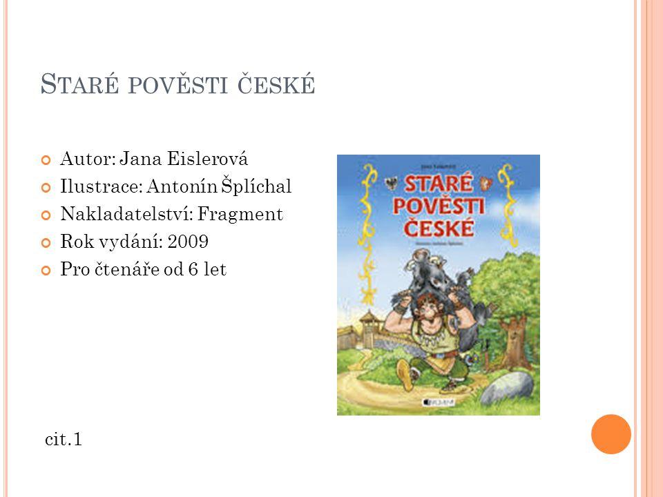 Staré pověsti české Autor: Jana Eislerová Ilustrace: Antonín Šplíchal
