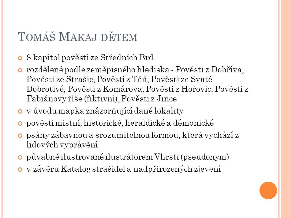 Tomáš Makaj dětem 8 kapitol pověstí ze Středních Brd