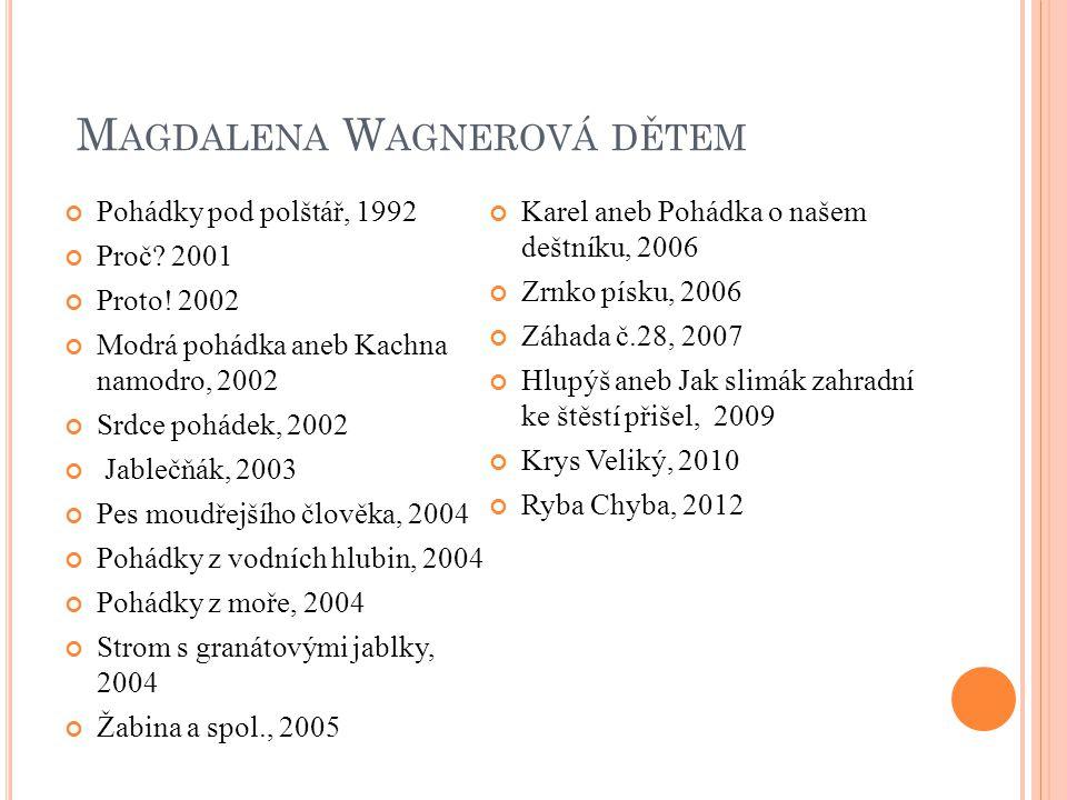 Magdalena Wagnerová dětem