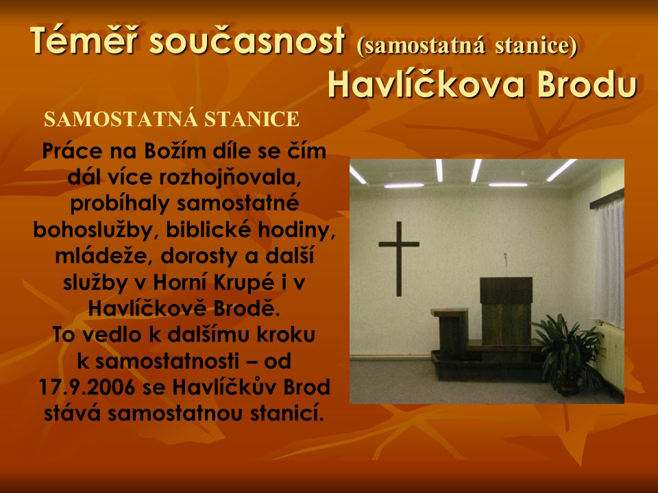 Téměř současnost (samostatná stanice) Havlíčkova Brodu