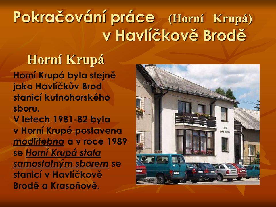 Pokračování práce (Horní Krupá) v Havlíčkově Brodě